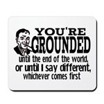 You're Grounded! Mousepad