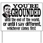 You're Grounded! Yard Sign