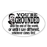 You're Grounded! Oval Sticker (10 pk)
