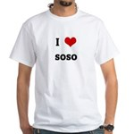 I Love soso White T-Shirt