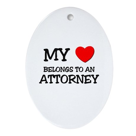 My Heart Belongs To An ATTORNEY Oval Ornament