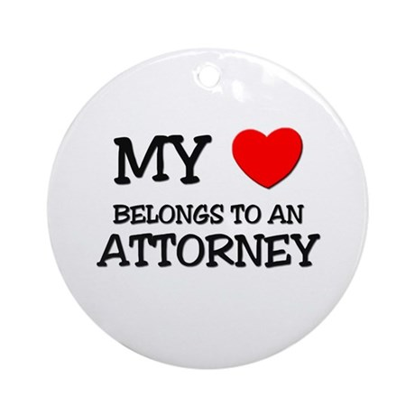 My Heart Belongs To An ATTORNEY Ornament (Round)