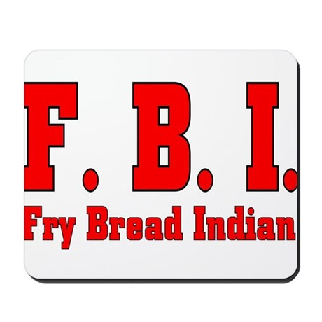 F.B.I. Fry Bread Indian Mousepad
