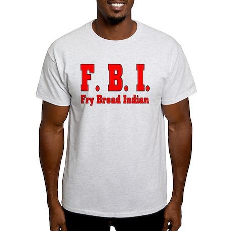 F.B.I. Fry Bread Indian Light T-Shirt