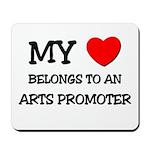 My Heart Belongs To An ARTS PROMOTER Mousepad
