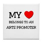 My Heart Belongs To An ARTS PROMOTER Tile Coaster