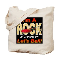 I'm A Rock Star Let's Ball Tote Bag