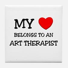 My Heart Belongs To An ART THERAPIST Tile Coaster