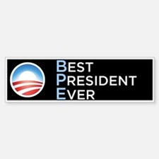 Obama = Best President Ever Bumper Bumper Stickers