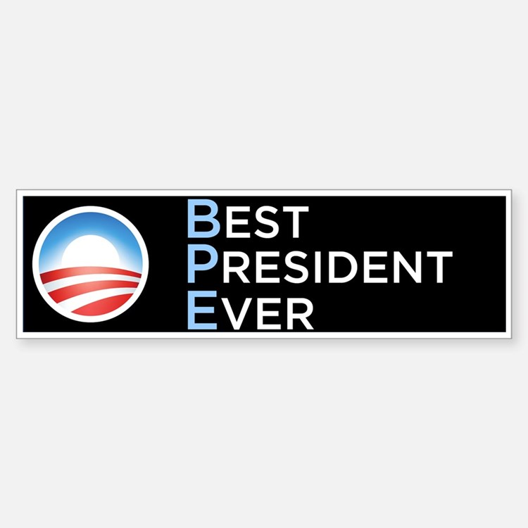 Obama = Best President Ever Bumper Car Car Sticker