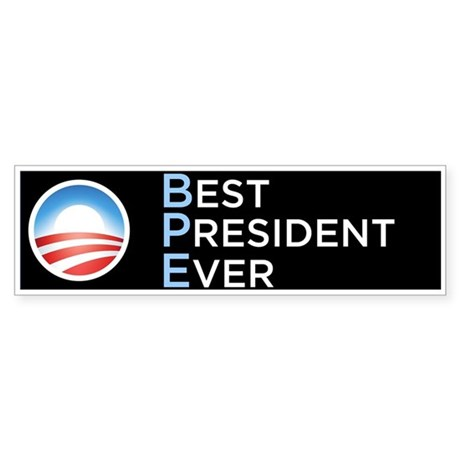 Obama = Best President Ever Bumper Sticker