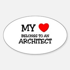 My Heart Belongs To An ARCHITECT Oval Decal