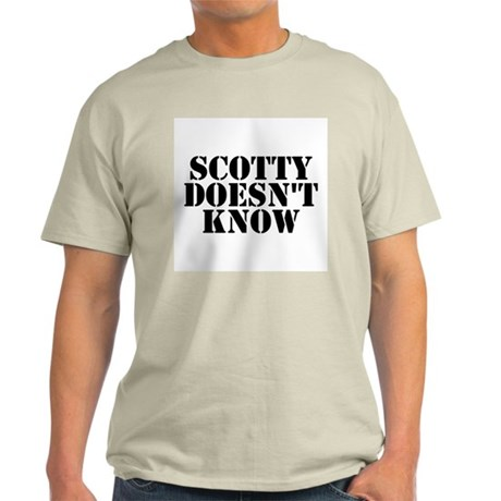 Scotty Doesn't Know Light T-Shirt