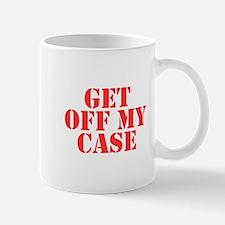 Get Off My Case Mug