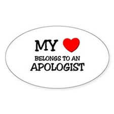 My Heart Belongs To An APOLOGIST Oval Decal
