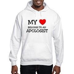 My Heart Belongs To An APOLOGIST Hoodie