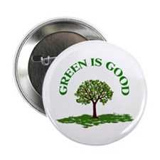 "GREEN IS GOOD 2.25"" Button"