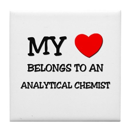 My Heart Belongs To An ANALYTICAL CHEMIST Tile Coa