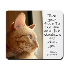 Turn Your Face to the Sun Mousepad