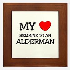 My Heart Belongs To An ALDERMAN Framed Tile