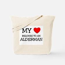 My Heart Belongs To An ALDERMAN Tote Bag