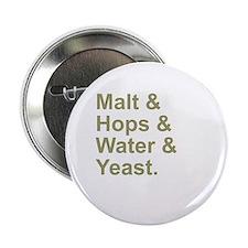 "Malt, Hops, Water & Yeast 2.25"" Button"