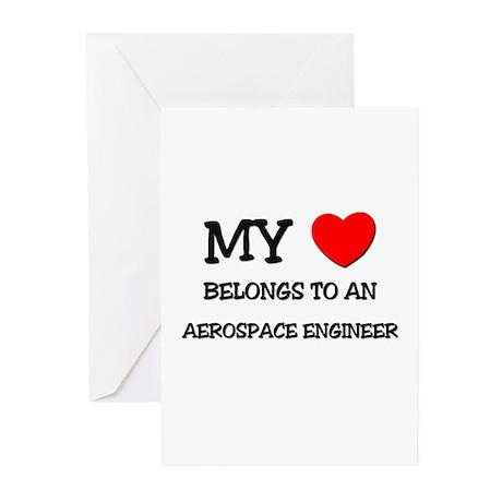My Heart Belongs To An AEROSPACE ENGINEER Greeting