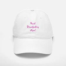 Proud Breastfeeding Mom - Mul Baseball Baseball Cap