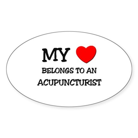 My Heart Belongs To An ACUPUNCTURIST Sticker (Oval