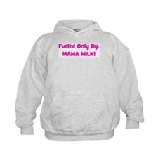 Fueled Only By: MAMA MILK! - Hoodie