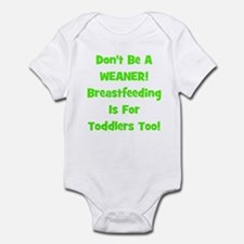 Don't Be A Weaner, Breastfeed Infant Creeper