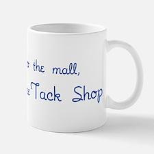 I Go To The Tack Shop Mug