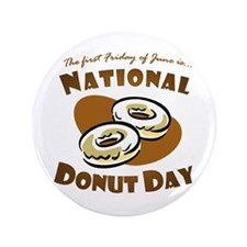 """June: National Donut Day 3.5"""" Button"""