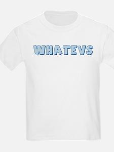 Whatevs T-Shirt