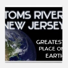 toms river new jersey - greatest place on earth Ti