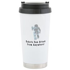 Robots Can Arrack From Anywhe Travel Mug