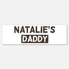 Natalies Daddy Bumper Bumper Bumper Sticker