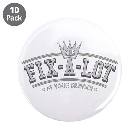 "Sir Fix-A-Lot 3.5"" Button (10 pack)"
