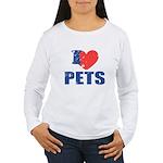 I Love Pets Women's Long Sleeve T-Shirt
