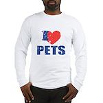 I Love Pets Long Sleeve T-Shirt