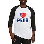 I Love Pets Baseball Jersey