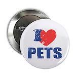 "I Love Pets 2.25"" Button"
