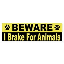 I Brake For Animals Bumper Bumper Sticker