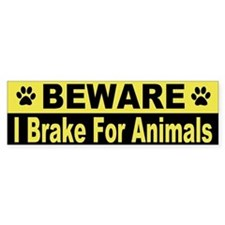 I Brake For Animals Bumper Car Sticker