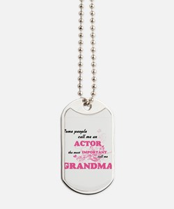 Some call me an Actor, the most important Dog Tags