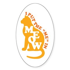ME in MEOW Sticker (Oval)