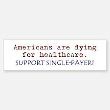 Single-Payer Healthcare Now! Bumper Bumper Bumper Sticker