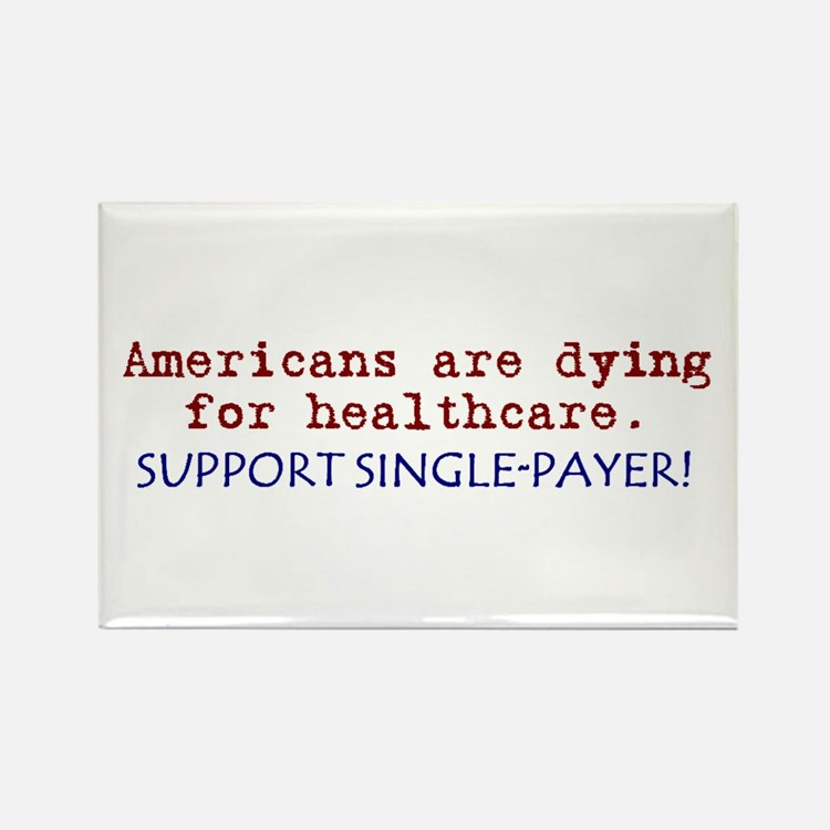 Single-Payer Healthcare Now! Rectangle Magnet