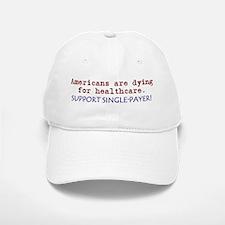 Single-Payer Healthcare Now! Baseball Baseball Cap