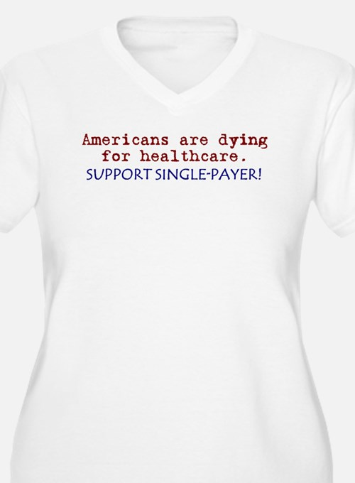 Single-Payer Healthcare Now! T-Shirt